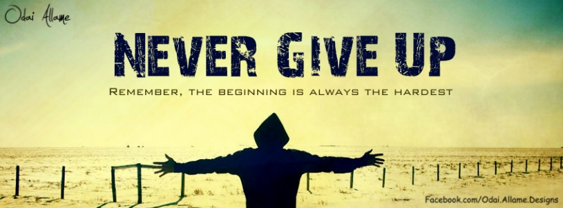 never_give_up_by_odaiallame-d6gszk4